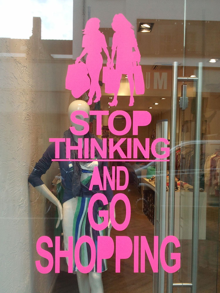 Stop thinking and go shopping